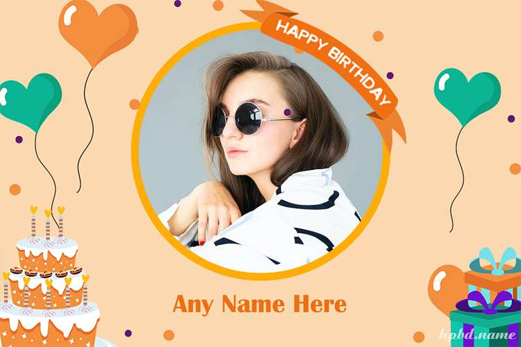 Birthday Wishes With Photo And Name For All Relations